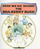 Young, Marianne: Here We Go &#39;Round the Mulberry Bush