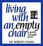 Living with an empty chair : a guide through…