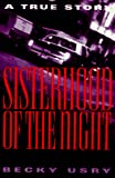 Usry, Becky: Sisterhood of the Night : A True Story