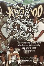 How Far do You Wanna Go? by Ramon Dixon
