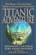 Titanic Adventure: One Woman's True Life…