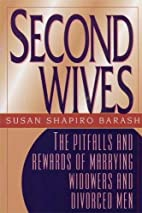 Second Wives: The Pitfalls and Rewards of…