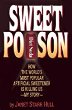 Sweet Poison: How the World's Most Popular…