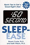 Currie, Shawn: :60 Second Sleep-Ease: Quick Tips to Get a Good Night's Rest