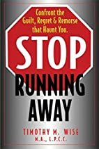 Stop Running Away: Confront the Guilt,…