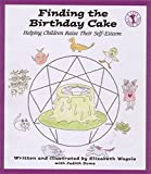Elizabeth Wagele: Finding the Birthday Cake: Helping Children Raise Their Self-Esteem (Let's Talk Book)