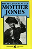 Jones, Mary: Autobiography Of Mother Jones