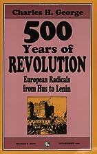 500 Years Of Revolution: European Radicals…