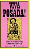 Cortez, Carlos: Viva Posada: A Salute to the Great Printmaker of the Mexican Revolution