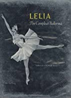Lelia: The Compleat Ballerina by Harold…