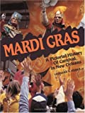 Huber, Leonard V.: Mardi Gras: A Pictorial History of Carnival in New Orleans
