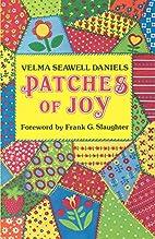 Patches of Joy by Velma Seawell Daniels