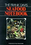 Davis, Frank: The Frank Davis Seafood Notebook