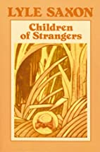 Children of Strangers by Lyle Saxon