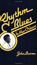 Rhythm and Blues in New Orleans by John…