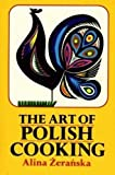 Zeranska, Alina: The Art of Polish Cooking