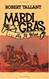 Tallant, Robert: Mardi-Gras... As It Was