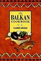 Balkan Cookbook, The by Vladimir Mirodan