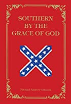 Southern by the Grace of God by Michael…