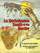 La Nochebuena South of the Border by James…