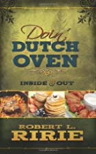Doin' Dutch Oven: Inside and Out by…