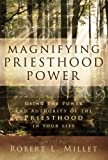Robert L. Millet: Magnifying Priesthood Power