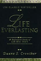 Life Everlasting: A Definitive Study of Life…