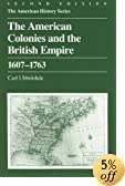 The American Colonies and the British Empire: 1607 - 1763