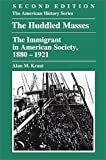 Kraut, Alan M.: The Huddled Masses: The Immigrant in American Society, 1880-1921