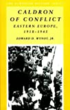 Wynot, Edward D.: Caldron of Conflict: Eastern Europe, 1918-1945