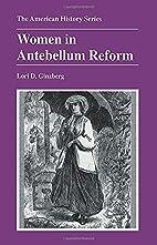 Women in Antebellum Reform by Lori D.…