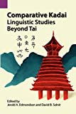Edmondson, Jerold A.: Comparative Kadai Linguistic Studies Beyond Tai