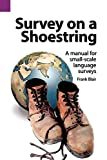 Blair, Frank: Survey on a Shoestring: A Manual for Small-Scale Language Surveys (SIL International and the University of Texas at Arlington Publications in Linguistics, vol. 96)