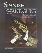 Spanish Handguns: The History of Spanish…