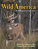 Brown, Paul T.: Conserving Wild America