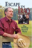 Brown, Paul T.: Escape In Iraq: The Thomas Hamill Story