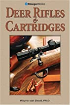 Deer Rifles and Cartridges by Wayne Van…