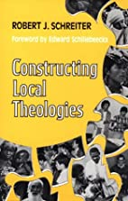 Constructing Local Theologies by Robert J.…