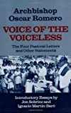 Romero, Archbishop Oscar: Voice of the Voiceless: The Four Pastoral Letters and Other Statements