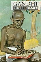 Gandhi on Christianity by Mahatma Gandhi