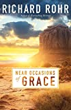 Rohr, Richard: Near Occasions of Grace