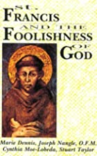 St. Francis and the Foolishness of God by…
