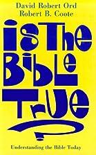 Is the Bible True?: Understanding the Bible…