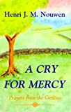 Nouwen, Henri J.: A Cry for Mercy: Prayers from the Genesee