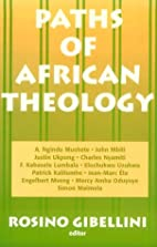 Paths of African Theology by Rosino…