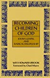 Howard-Brook, Wes: Becoming Children of God: John&#39;s Gospel and Radical Discipleship