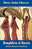 Oduyoye, Mercy Amba: Daughters of Anowa: African Women and Patriarchy