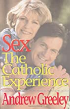 Sex: The Catholic Experience by Andrew…