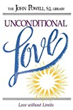 Powell, John: Unconditional Love: Love Without Limits