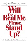 Powell, John: Will the Real Me Please Stand Up?: 25 Guidelines for Good Communication